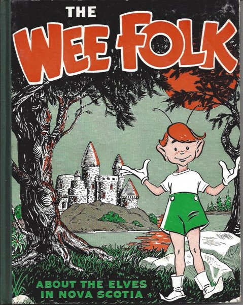 Image for The Wee Folk 'about the Elves in Nova Scotia'