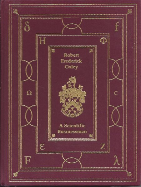 Image for Robert Frederick Oxley - a Scientific Businessman Founder of Oxley Developments Company Limited