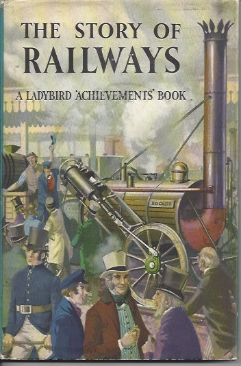 Image for The Story of Railways - a Ladybird's Achievements Book
