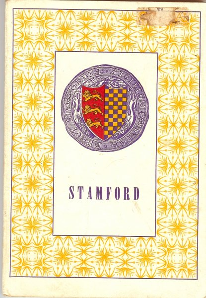 Image for The Ancient Borough of Stamford in Lincolnshire on the Borders of Rutland and Northamptonshire