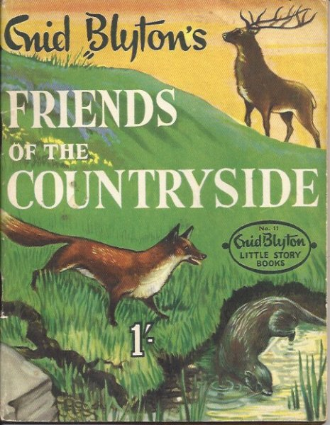 Image for Enid Blyton's Friends of the Countryside. Enid Blyton's Little Story Books No. 11 No. 11.