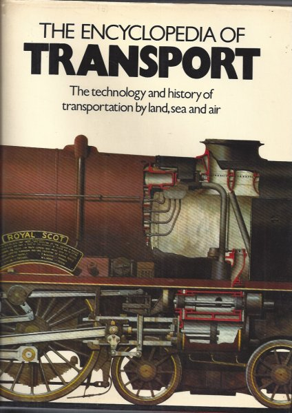 Image for The Encyclopedia of Transport The Technology and History of Transportation by Land, Sea and Air
