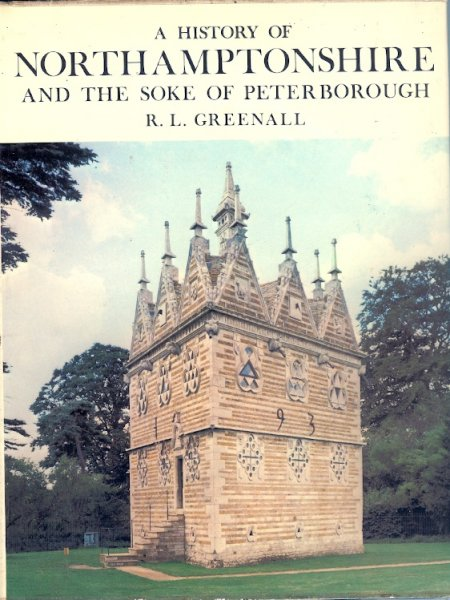 Image for A History of Northamptonshire and the Soke of Peterborough