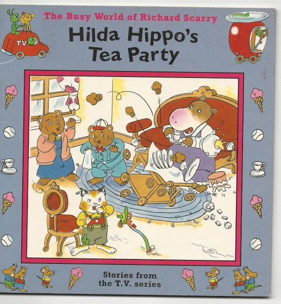 Image for The Busy World of Richard Scarry: Hilda Hippo's Tea Party Stories from the Tv Series