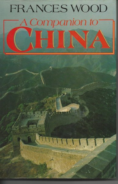 Image for A Companion to China With 16 Pages of Photographs Plus Line Drawings and a Map