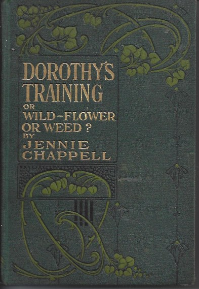 Image for Dorothy's Training or Wild - Flower or Weed?