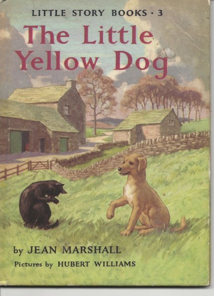 Image for The Little Yellow Dog - the Little Story Books' No. 3