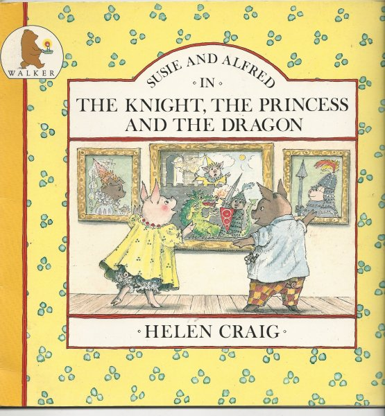Image for Susie and Alfred in the Knight, the Princess and the Dragon