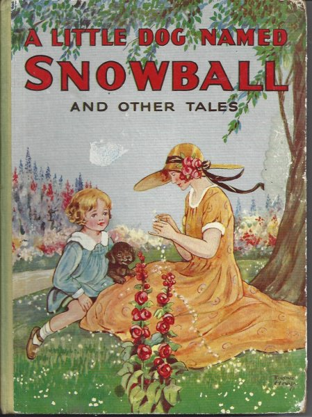 Image for A Little Dog Named Snowball and Other Tales