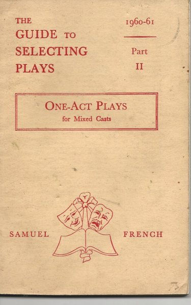 Image for The Guide to Selecting Plays: One Act Plays for Mixed Casts Part II 1960 - 61