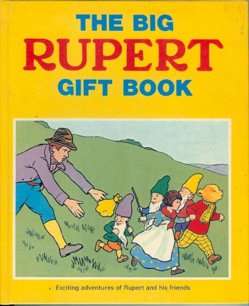 Image for The Big Rupert Gift Book Exciting Adventures of Rupert and His Friends