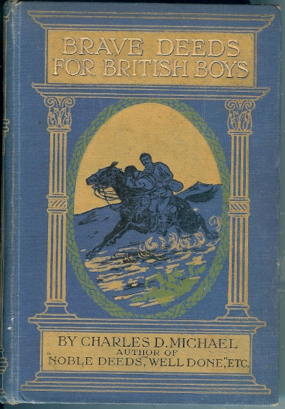 Brave Deeds for British Boys With Sixteen Illustrations, Including 2 in Colour