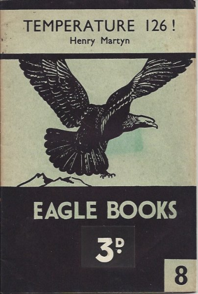 Image for Eagle Books No.8. TEMPERATURE 126! (Henry Martyn)