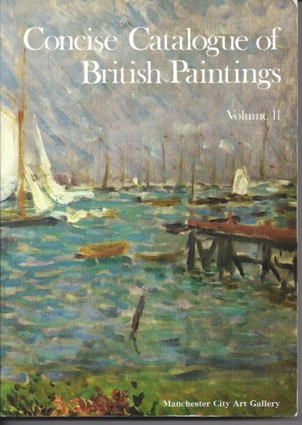 Image for Concise Catalogue of British Paintings Volume II British Artists Born in or after 1850