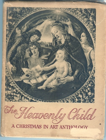 Image for The Heavenly Child - a Christmas in Art Anthology: