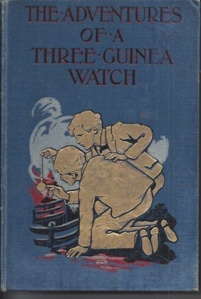 Image for The Adventures of a Three-Guinea Watch With Coloured and Other Illustrations