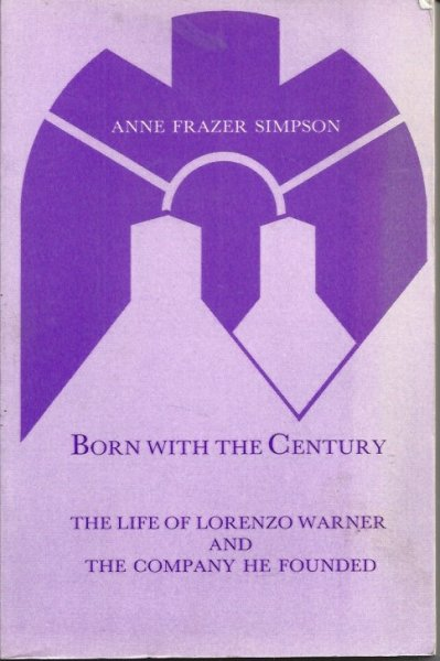 Image for Born with the century  The life of Lorenzo Warner and the company he founded