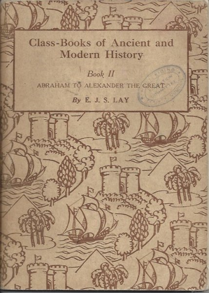 Image for Class-Books of Ancient and Modern History Book II Abraham to Alexander the Great