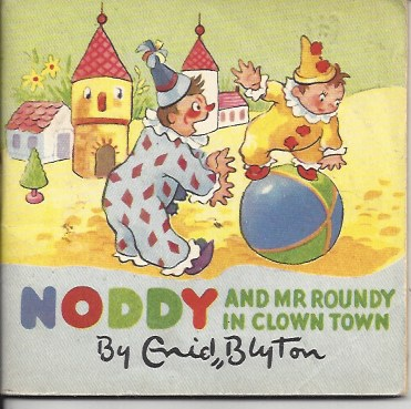 Image for Noddy and Mr Roundy in Clown-Town - 'noddy Castle Book No. 4'