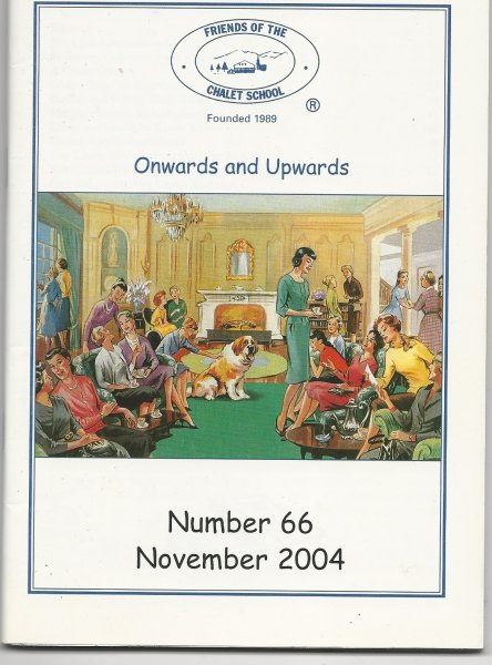 Image for Friends of the Chalet School Magazine 'onwards and Upwards' Number 66 November 2004