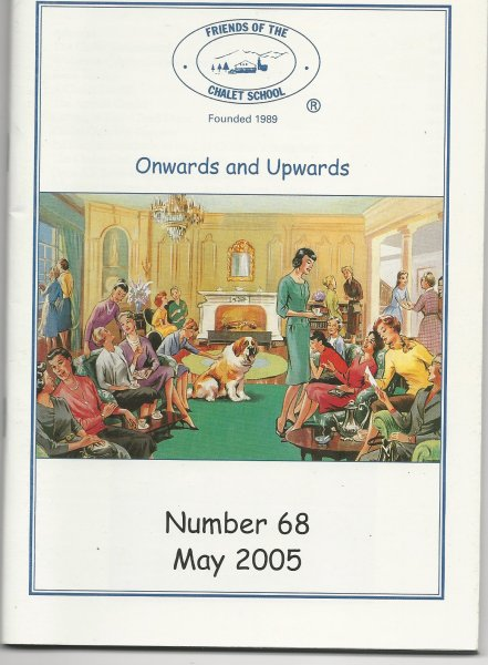 Image for Friends of the Chalet School Magazine 'onwards and Upwards' Number 68 May 2005