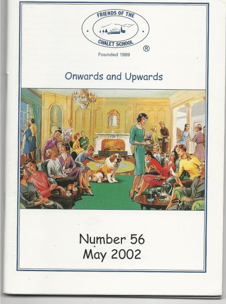 Image for Friends of the Chalet School Magazine 'onwards and Upwards' Number 56 May 2002