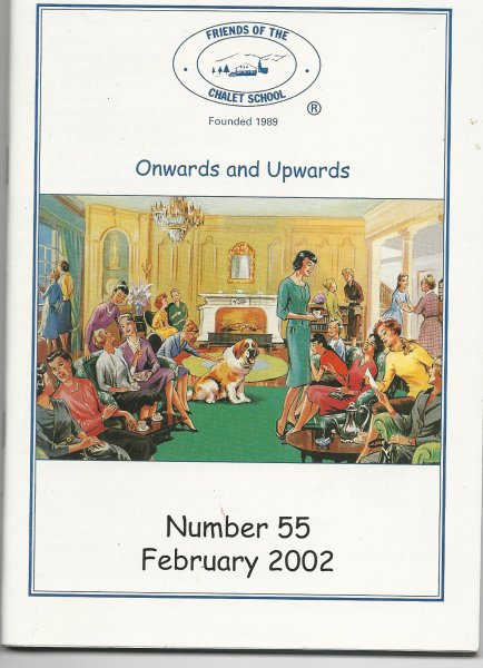 Image for Friends of the Chalet School Magazine 'onwards and Upwards' Number 55 February 2002