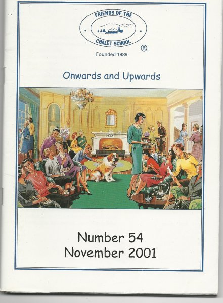 Image for Friends of the Chalet School Magazine 'onwards and Upwards' Number 54 November 2001
