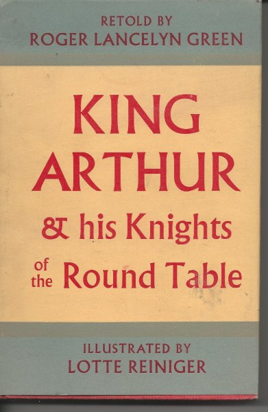 Image for King Arthur and His Knights of the Round Table Newly Retold out of the Old Romances