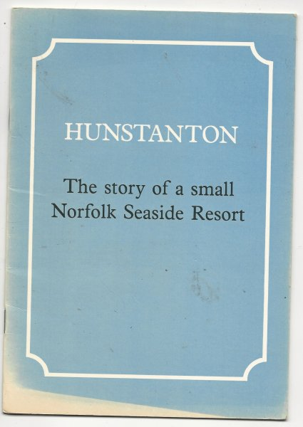Image for Hunstanton The Story of a Small Norfolk Seaside Resort