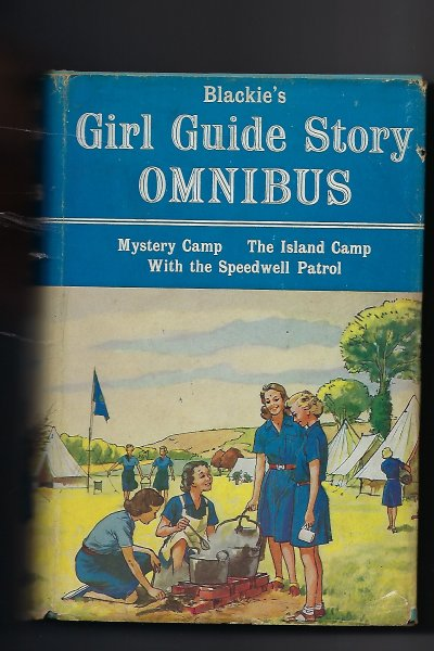 Image for Blackie's Girl Guide Story Omnibus, Containing Mystery Camp; with the Speedwell Patrol; the Island Camp;