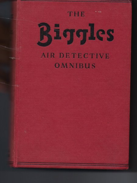 Image for The Biggles Air Detective Omnibus - Contains Sergeant Bigglesworth CID; Biggles' Second Case; Another Job for Biggles; Biggles Works it Out;