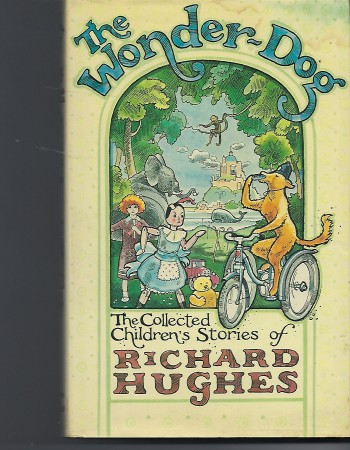 Image for The Wonder-Dog the Collected Children's Stories of Richard Hughes