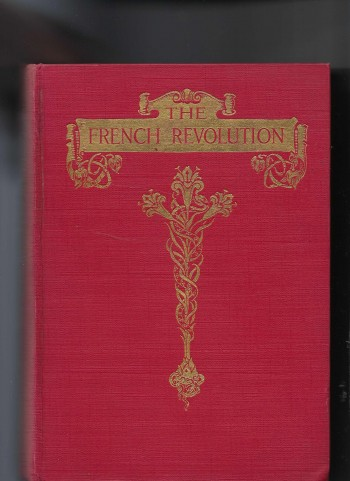 Image for The French Revolution - a History, with Illustrations, in Two Volumes