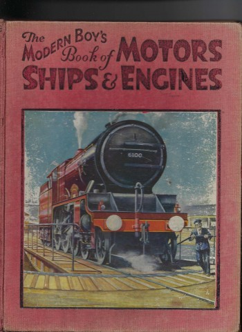 Image for The Modern Boy's Book of Motors, Ships & Engines