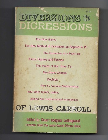 Image for Diversions and Digressions of Lewis Carroll (Formerly Titled: the Lewis Carroll Picture Book)  A Selection from the Unpublished Writings and Drawings of Lewis Carroll, Together with Reprints from Scarce and Unacknowledged Work, with a New Selection of Lewis Carroll's Photographs