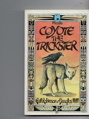 Image for Coyote the Trickster Legends of the North American Indians