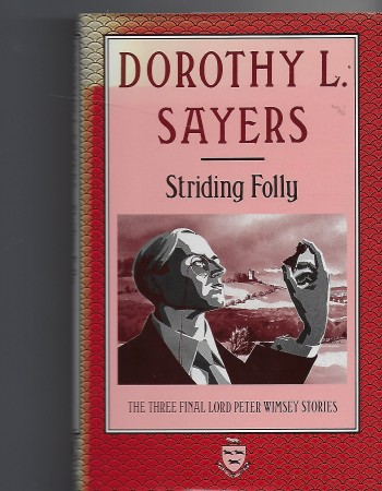 Image for Striding Folly The Three Final Lord Peter Wimsey Stories