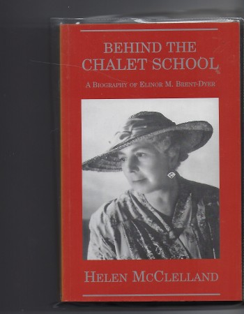 Image for Behind the Chalet School - a Biography of Elinor M Brent-Dyer