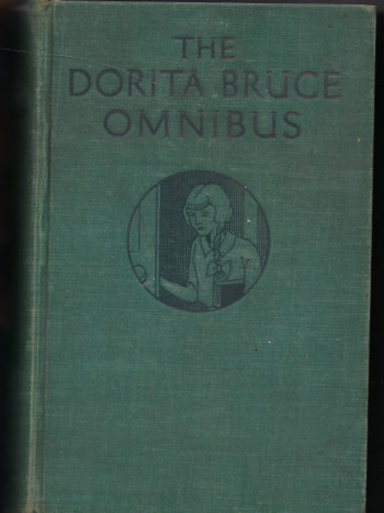 Image for The Dorita Bruce Omnibus, Containing Nancy At St Brides; That Boarding-School Girl; the New Girl and Nancy