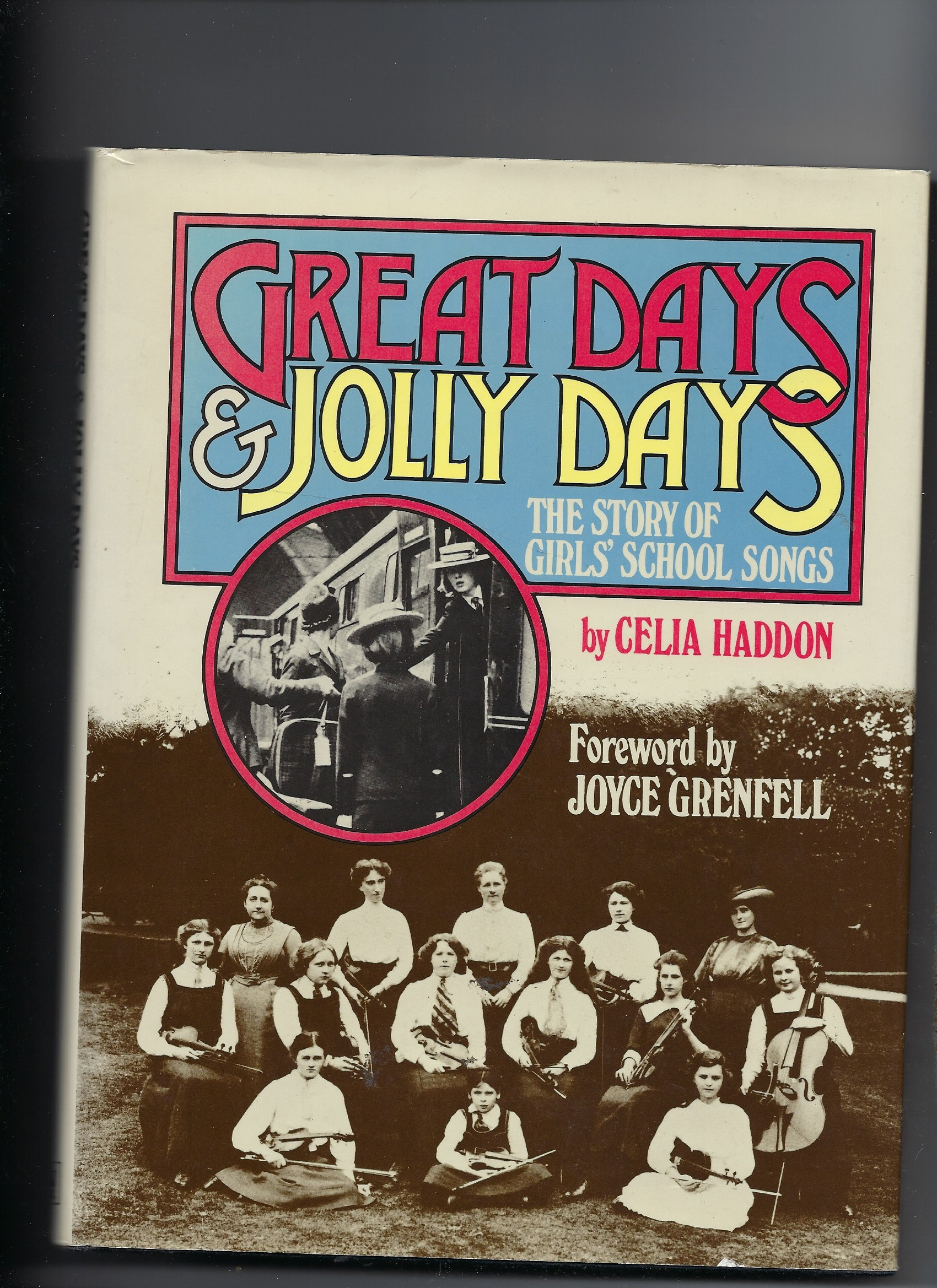 Image for Great Days & Jolly Days - the Story of Girls' School Songs