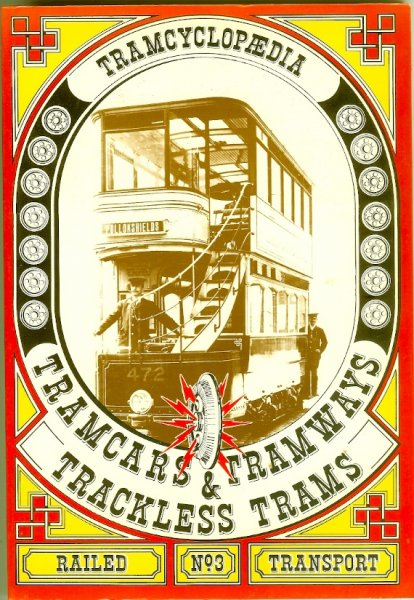 Image for Tramcyclopaedia - Tramcars, Tramways and Trackless Trams Railed Transport No. 3